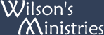 Wilson's Ministries